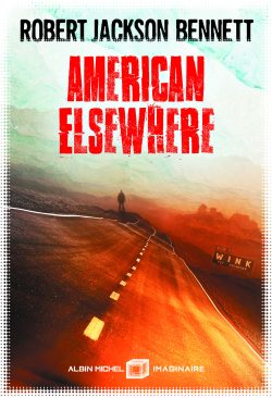 albin_michel_imaginaire_robert_jackson_bennett_american_elsewhere_hd